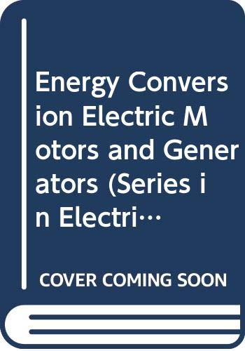 9780030033995: Energy Conversion: Electric Motors and Generators (The Oxford Series in Electrical and Computer Engineering)