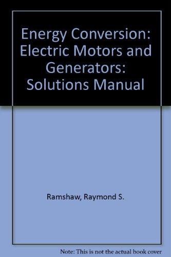 9780030034022: Energy Conversion: Electric Motors and Generators: Solutions Manual
