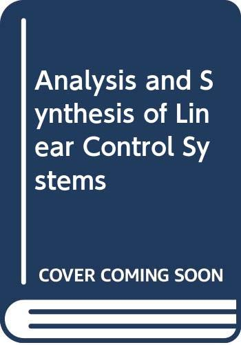 Analysis and synthesis of linear control systems: Chi-Tsong Chen