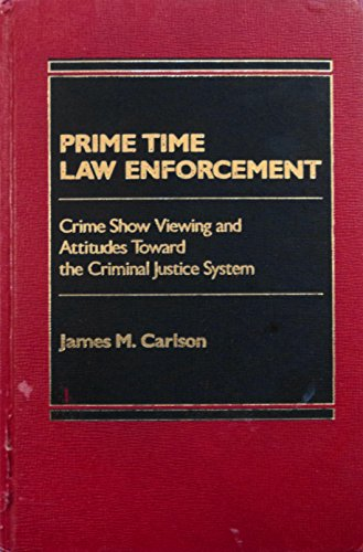 9780030035388: Prime Time Law Enforcement: Crime Show, Viewing and the Criminal Justice System