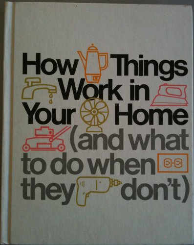 9780030036729: How things work in your home (and what to do when they don't)