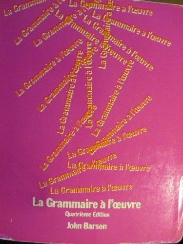 9780030037429: La Grammaire a l'oeuvre (Quatrieme Edition) (French Edition)