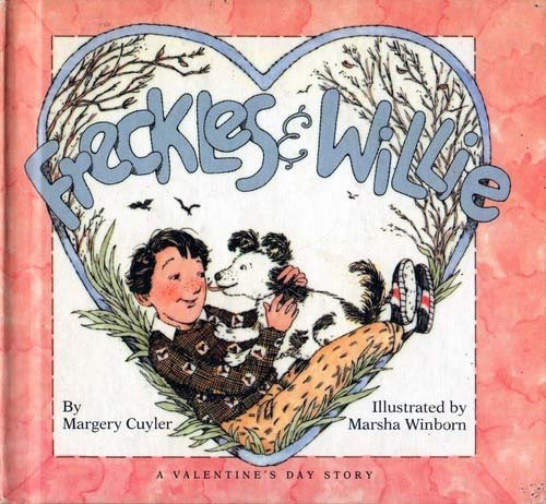Freckles & Willie: A Valentine's Day Story: Margery Cuyler
