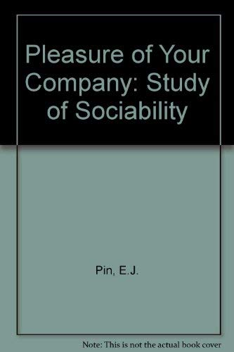 9780030037870: Pleasure of Your Company: Study of Sociability