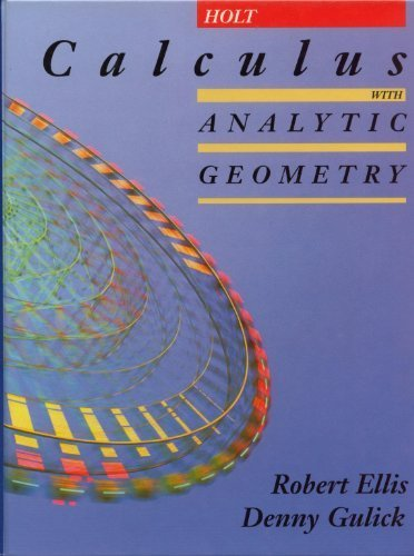 Calculus: With Analytic Geometry: Robert Ellis; Denny Gulick