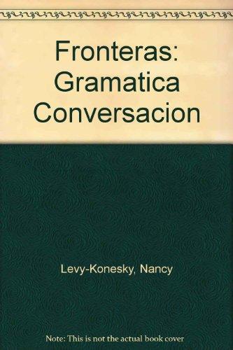 9780030040290: Fronteras: Gramatica Conversacion
