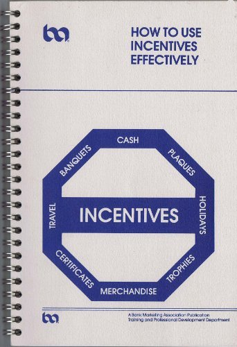 9780030040337: How to Use Incentives Effectively