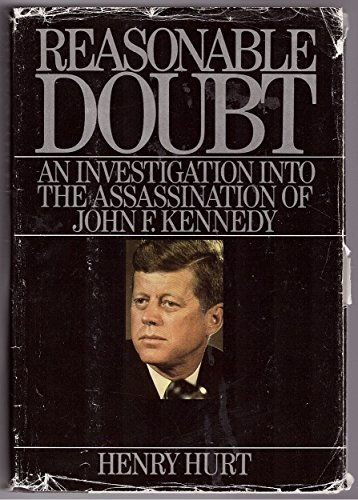 9780030040597: Reasonable Doubt: An Investigation into the Assassination of John F. Kennedy