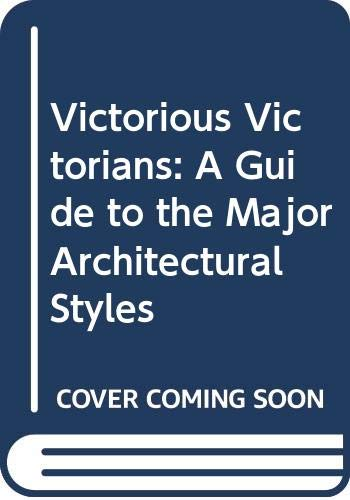 9780030040634: Victorious Victorians: A Guide to the Major Architectural Styles