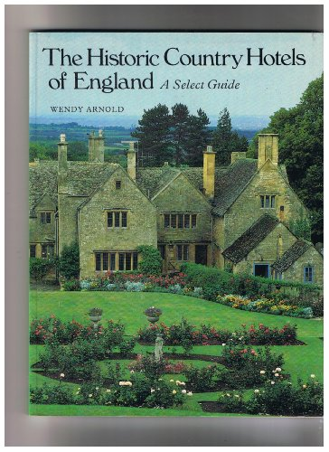 9780030041334: The Historic Country Hotels of England: A Select Guide