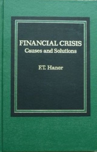 Financial crisis: Causes and solutions: Haner, F. T