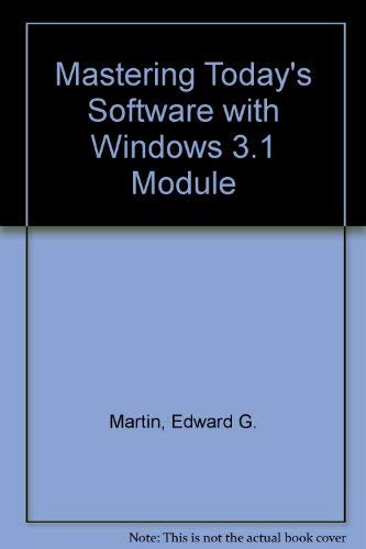 9780030041549: Mastering Today's Software with Windows 3.1 Module