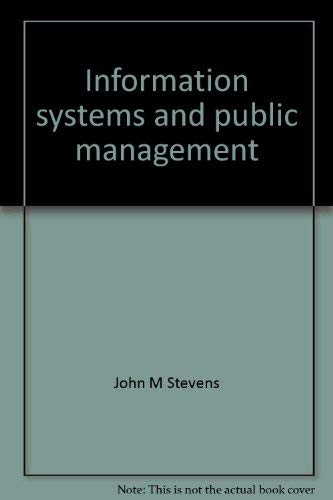 9780030044472: Information systems and public management