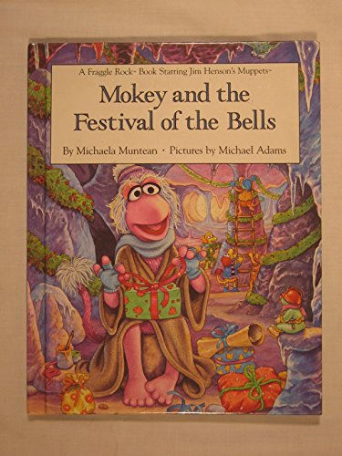 9780030045530: Mokey and the Festival of the Bells (Fraggle Rock Story Books)