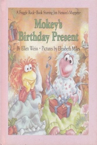 9780030045592: Mokey's Birthday Present (A Fraggle Rock Book Starring Jim Henson's Muppets)