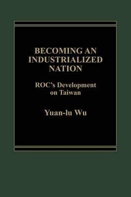9780030045882: Becoming an Industrialized Nation: Republic of China Development of Taiwan