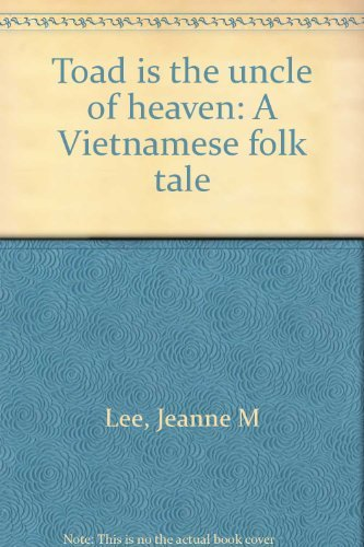 9780030046520: Toad is the uncle of heaven: A Vietnamese folk tale