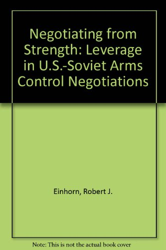 9780030047695: Negotiating from Strength: Leverage in U.S.-Soviet Arms Control Negotiations (Praeger Special Studies Series in Comparative Education)