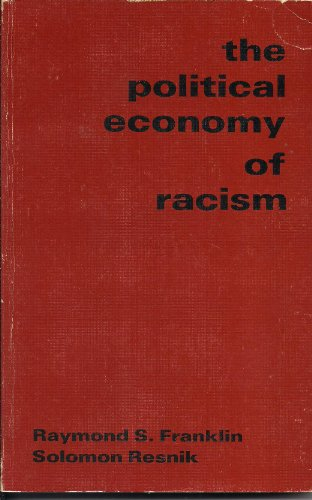 9780030047763: The political economy of racism