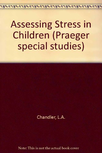Assessing Stress in Children: Chandler, L.A.