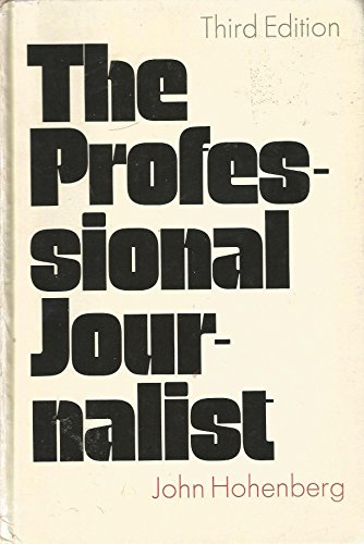 9780030047817: The professional journalist;: A guide to the practices and principles of the news media