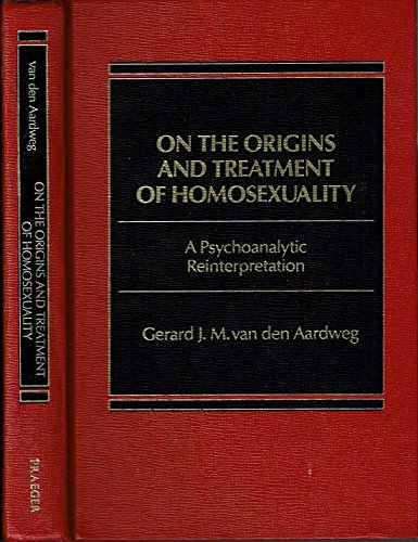 9780030047831: On the Origins and Treatment of Homosexuality