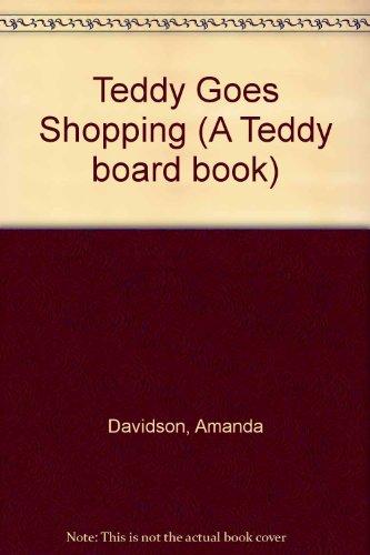 9780030049996: Teddy Goes Shopping (A Teddy board book)
