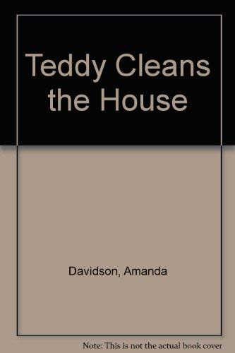 9780030050039: Teddy Cleans the House