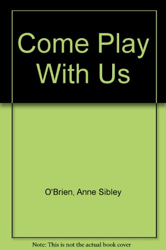 9780030050084: Come Play With Us