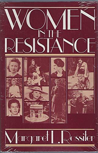 Women in the Resistance: Rossiter, Margaret L.