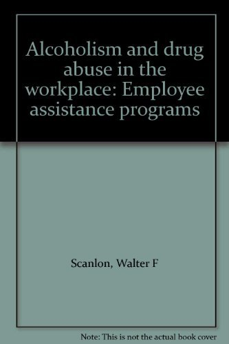 9780030053498: Alcoholism and drug abuse in the workplace: Employee assistance programs