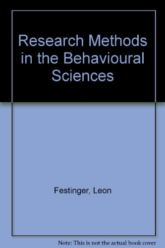Research Methods in the Behavioural Sciences: Festinger, Leon, Katz,