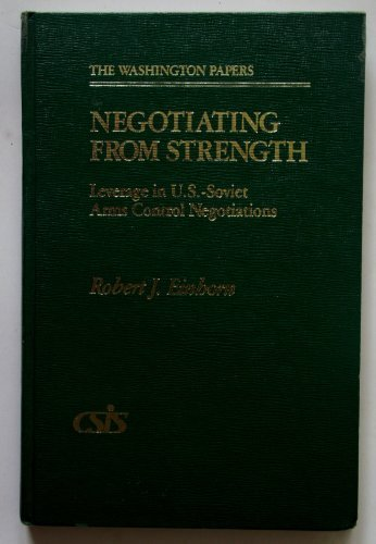 9780030055348: Negotiating from strength: Leverage in U.S.-Soviet arms control negotiations (The Washington papers)