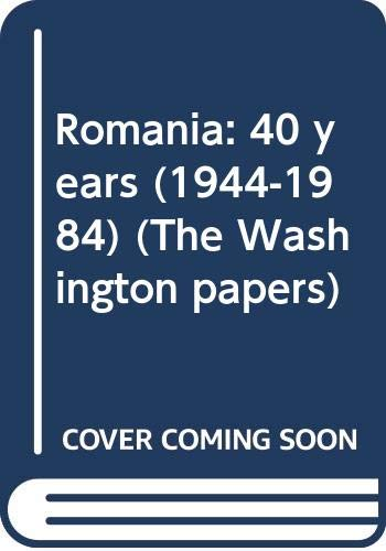 9780030055379: Romania: 40 years (1944-1984) (The Washington papers)