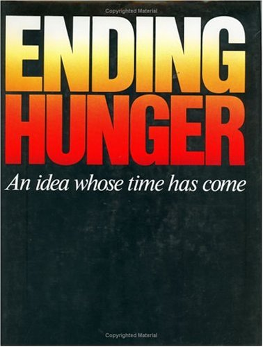 Ending hunger: An idea whose time has: aa.vv.