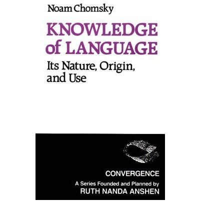 9780030055522: Knowledge of Language: Its Nature, Origin, and Use (Convergence Series)