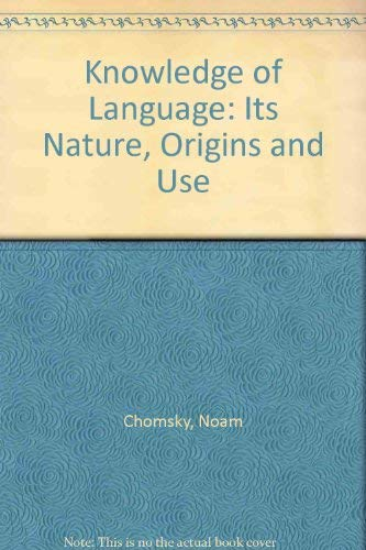 9780030055539: Knowledge of Language: Its Nature, Origins and Use