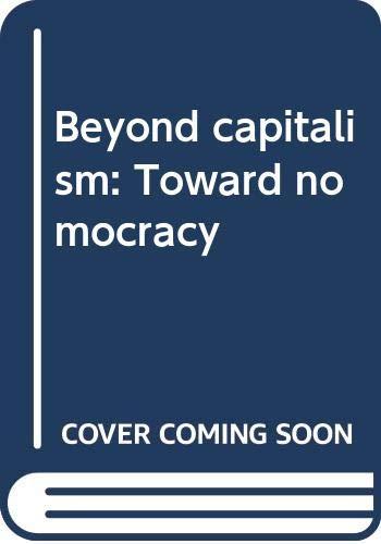 9780030055744: Beyond capitalism: Toward nomocracy