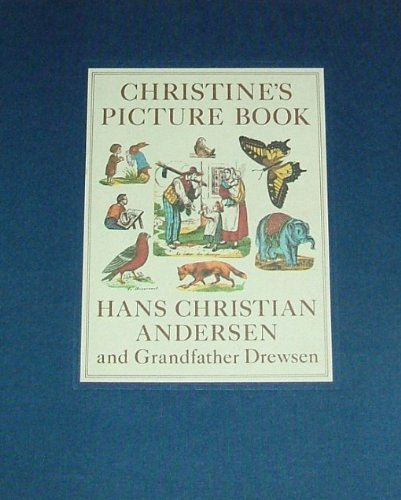Christine's Picture Book: Hans Christian Andersen and Grandfather Drewsen