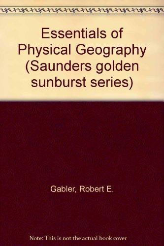 9780030058196: Essentials of Physical Geography (Saunders Golden Sunburst Series)