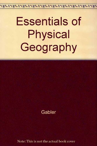 Essentials of Physical Geography: Gabler
