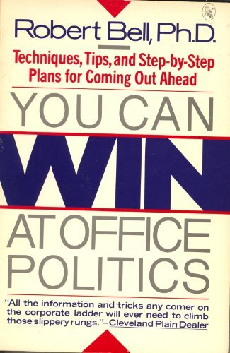 9780030058639: You Can Win at Office Politics: Techniques, Tips,and Step-By-Step Plans for Coming Out Ahead