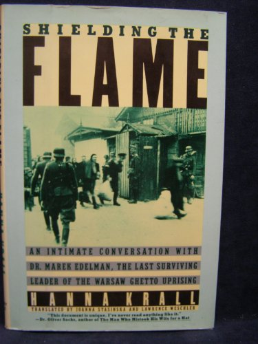 9780030060021: Shielding the Flame: Intimate Conversation with Dr.Marek Edelman, the Last Surviving Leader of the Warsaw Ghetto Uprising