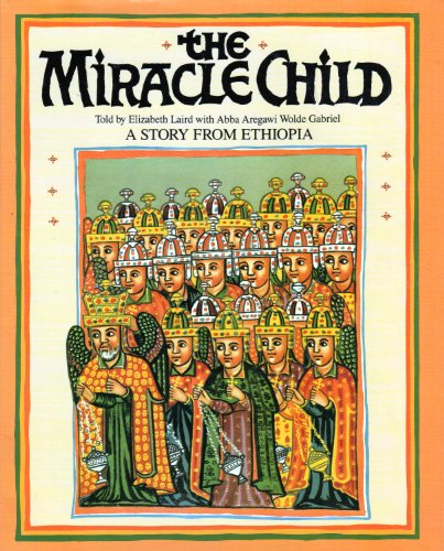 9780030060526: The miracle child: A story from Ethiopia