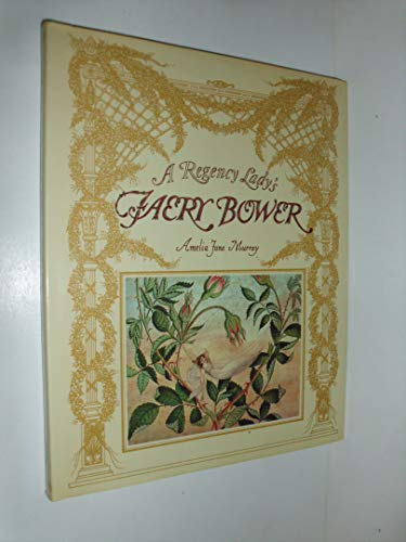 9780030061097: A Regency Lady's Faery Bower