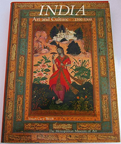 India: Art and Culture, 1300-1900: Welch, Stuart Cary