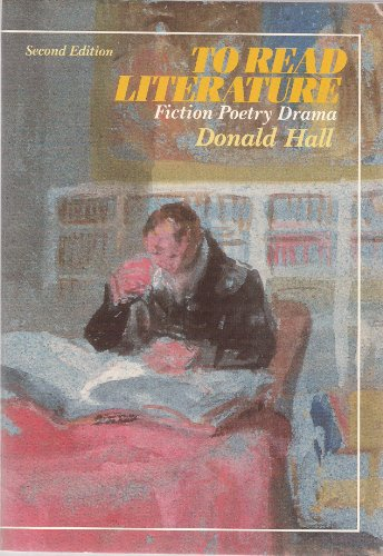 9780030062070: To Read Literature: Fiction, Poetry, Drama