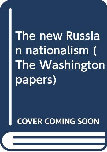 9780030062599: The new Russian nationalism (The Washington papers)