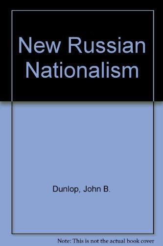 The New Russian Nationalism: John B. Dunlop