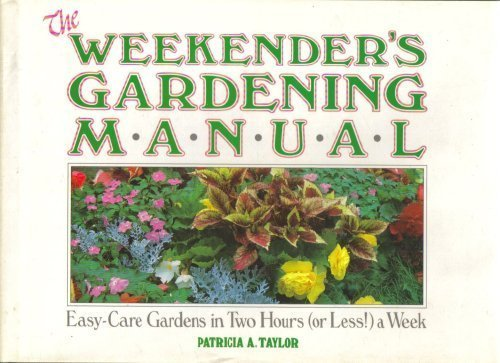 The Weekender's Gardening Manual (9780030063299) by Patricia A. Taylor